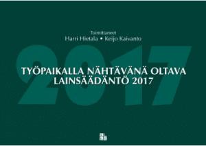 Työpaikalla nähtävänä oltava lainsäädäntö 2017