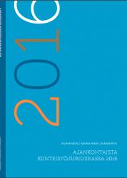 Ajankohtaista kiinteistöjuridiikassa -julkaisut, Ajankohtaista kiinteistöjuridiikassa 2016 Kak-Laki