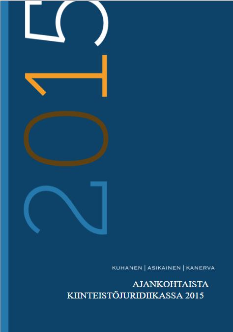 Ajankohtaista kiinteistöjuridiikassa -julkaisut, Ajankohtaista kiinteistöjuridiikassa 2015 Kak-Laki